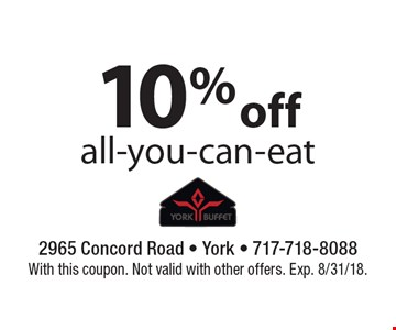 10% off all-you-can-eat. With this coupon. Not valid with other offers. Exp. 8/31/18.