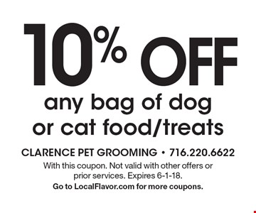 10% OFF any bag of dog or cat food/treats. With this coupon. Not valid with other offers or prior services. Expires 6-1-18. Go to LocalFlavor.com for more coupons.