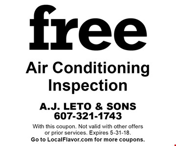 Free Air Conditioning Inspection. With this coupon. Not valid with other offers or prior services. Expires 5-31-18. Go to LocalFlavor.com for more coupons.