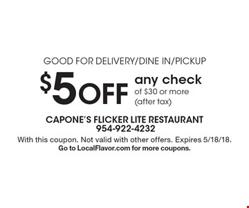 Good For Delivery/Dine In/Pickup $5 off any check of $30 or more (after tax). With this coupon. Not valid with other offers. Expires 5/18/18. Go to LocalFlavor.com for more coupons.