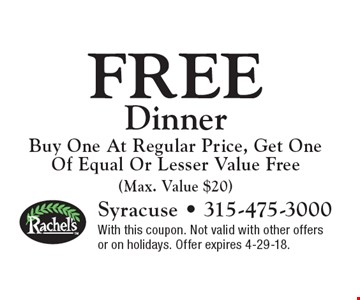 Free Dinner Buy One At Regular Price, Get One Of Equal Or Lesser Value Free(Max. Value $20). With this coupon. Not valid with other offers or on holidays. Offer expires 4-29-18.
