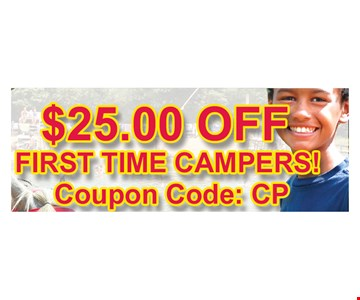 $25 off first time campers!