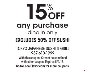 15% off any purchase dine in only Excludes 50% Off Sushi. With this coupon. Cannot be combined with other coupon. Expires 5/4/18. Go to LocalFlavor.com for more coupons.