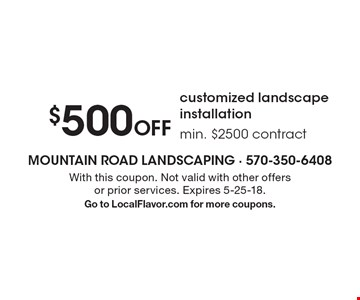 $500 Off customized landscape installationmin. $2500 contract. With this coupon. Not valid with other offers or prior services. Expires 5-25-18.Go to LocalFlavor.com for more coupons.