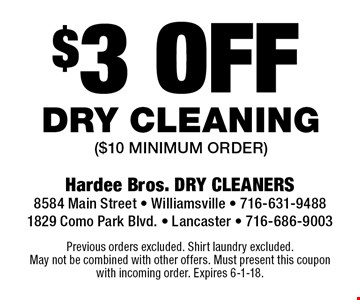 $3 off dry cleaning ($10 minimum order). Previous orders excluded. Shirt laundry excluded. May not be combined with other offers. Must present this coupon with incoming order. Expires 6-1-18.