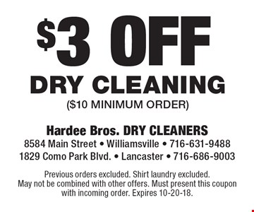 $3 off dry cleaning ($10 minimum order). Previous orders excluded. Shirt laundry excluded. May not be combined with other offers. Must present this coupon with incoming order. Expires 7-13-18.