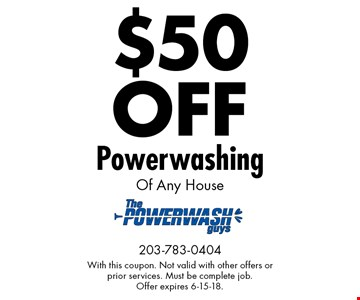 $50 OFF Powerwashing Of Any House. With this coupon. Not valid with other offers or prior services. Must be complete job. Offer expires 6-15-18.
