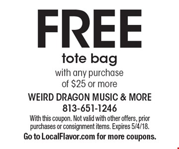 FREE tote bag with any purchase of $25 or more. With this coupon. Not valid with other offers, prior purchases or consignment items. Expires 5/4/18. Go to LocalFlavor.com for more coupons.