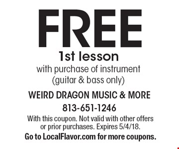 FREE 1st lesson with purchase of instrument (guitar & bass only). With this coupon. Not valid with other offers or prior purchases. Expires 5/4/18.Go to LocalFlavor.com for more coupons.