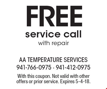 FREE service call with repair. With this coupon. Not valid with other offers or prior service. Expires 5-4-18.