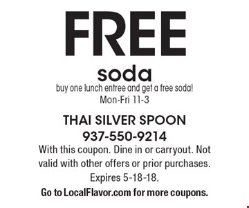 FREE soda buy one lunch entree and get a free soda! Mon-Fri 11-3. With this coupon. Dine in or carryout. Not valid with other offers or prior purchases. Expires 5-18-18. Go to LocalFlavor.com for more coupons.