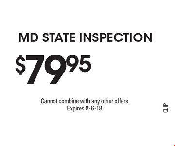$79.95 MD State Inspection. Cannot combine with any other offers.Expires 8-6-18.CLIP