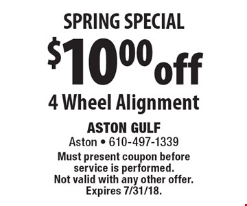 SPRING SPECIAL. $10 Off 4 Wheel Alignment. Must present coupon before service is performed. Not valid with any other offer.Expires 7/31/18.