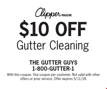 $10 off Gutter Cleaning. With this coupon. One coupon per customer. Not valid with other offers or prior service. Offer expires 5/11/18.