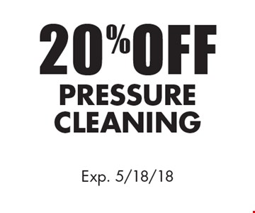 20% Off Pressure Cleaning. Exp. 5/18/18.