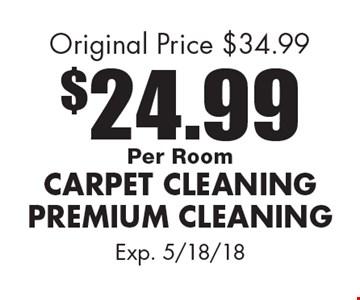 $24.99 Per Room Carpet Cleaning Premium Cleaning. Original Price $34.99. Exp. 5/18/18