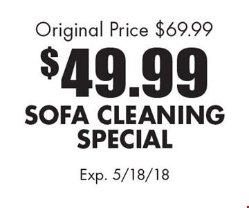 $49.99 Sofa Cleaning Special. Original Price $69.99. Exp. 5/18/18.