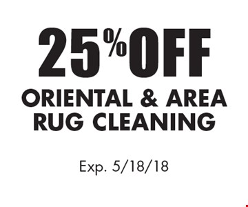 25% Off Oriental & Area Rug Cleaning. Exp. 5/18/18