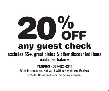 20% off any guest check. Excludes 55+, great plates & other discounted items excludes bakery. With this coupon. Not valid with other offers. Expires 5-25-18. Go to LocalFlavor.com for more coupons.