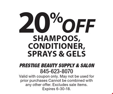 20% off shampoos, conditioner, sprays & gels. Valid with coupon only. May not be used for prior purchases Cannot be combined with any other offer. Excludes sale items. Expires 6-30-18.