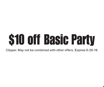 $10 off Basic Party. Clipper. May not be combined with other offers. Expires 6-29-18.