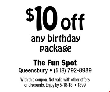 $10 off any birthday package. With this coupon. Not valid with other offers or discounts. Enjoy by 5-18-18. - 1399