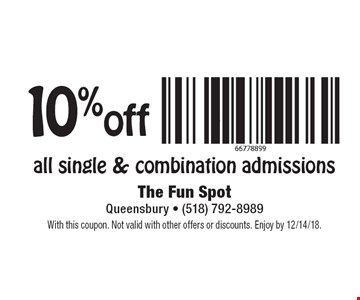 10% off all single & combination admissions. With this coupon. Not valid with other offers or discounts. Enjoy by 12/14/18.