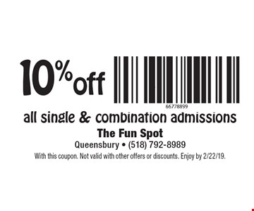 10% off all single & combination admissions. With this coupon. Not valid with other offers or discounts. Enjoy by 2/22/19.