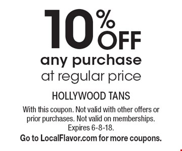 10% any purchase at regular price. With this coupon. Not valid with other offers or prior purchases. Not valid on memberships. Expires 6-8-18.