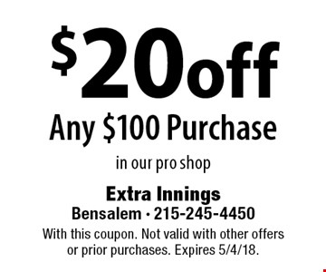 $20 off Any $100 Purchase in our pro shop. With this coupon. Not valid with other offers or prior purchases. Expires 5/4/18.