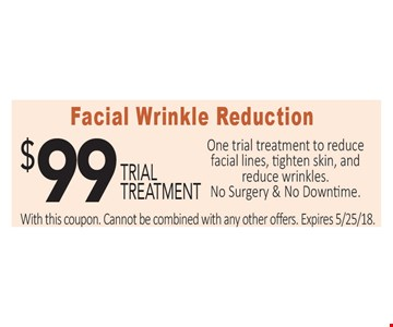 $99 Trial Treatment Facial Wrinkle Reduction