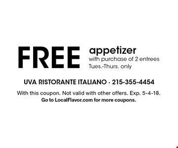 Free appetizer with purchase of 2 entrees. Tues.-Thurs. only. With this coupon. Not valid with other offers. Exp. 5-4-18. Go to LocalFlavor.com for more coupons.