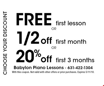 1/2 off first month OR 20% off first 3 months OR free first lesson. With this coupon. Not valid with other offers or prior purchases. Expires 5/11/18.
