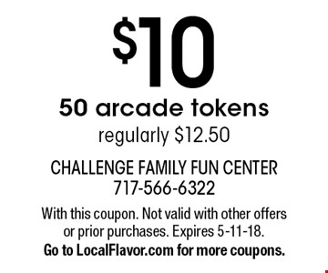 $10 50 arcade tokens. Regularly $12.50. With this coupon. Not valid with other offers or prior purchases. Expires 5-11-18. Go to LocalFlavor.com for more coupons.