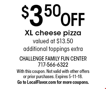 $3.50 off XL cheese pizza. Valued at $13.50. Additional toppings extra. With this coupon. Not valid with other offers or prior purchases. Expires 5-11-18. Go to LocalFlavor.com for more coupons.