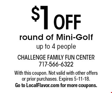 $1 off round of Mini-Golf. Up to 4 people. With this coupon. Not valid with other offers or prior purchases. Expires 5-11-18. Go to LocalFlavor.com for more coupons.
