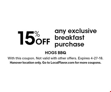 15% Off any exclusive breakfast purchase. With this coupon. Not valid with other offers. Expires 4-27-18. Hanover location only. Go to LocalFlavor.com for more coupons.