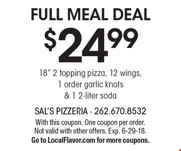 $24.99 Full Meal Deal. 18