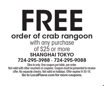 Free order of crab rangoon with any purchase of $25 or more. Dine in only. One coupon per table, per order.Not valid with other vouchers or coupons. Coupon must be presented to receive offer. No separate checks. Not valid on holidays. Offer expires 9-30-18. Go to LocalFlavor.com for more coupons.