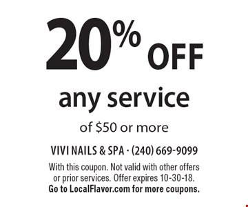 20% off any service of $50 or more. With this coupon. Not valid with other offers or prior services. Offer expires 10-30-18. Go to LocalFlavor.com for more coupons.