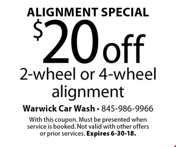 Alignment Special - $20 off 2-wheel or 4-wheel alignment. With this coupon. Must be presented when service is booked. Not valid with other offers or prior services. Expires 6-30-18.