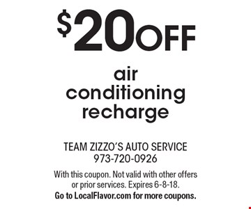 $20 OFF air conditioning recharge. With this coupon. Not valid with other offers or prior services. Expires 6-8-18. Go to LocalFlavor.com for more coupons.
