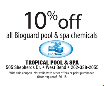 10%off all Bioguard pool & spa chemicals. With this coupon. Not valid with other offers or prior purchases. Offer expires 6-29-18.