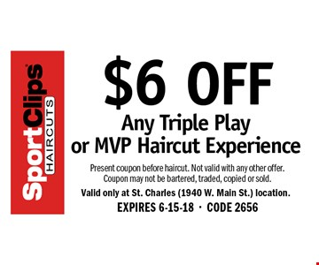 $6 OFF Any Triple Play or MVP Haircut Experience. Present coupon before haircut. Not valid with any other offer. Coupon may not be bartered, traded, copied or sold. EXPIRES 6-15-18-CODE 2656