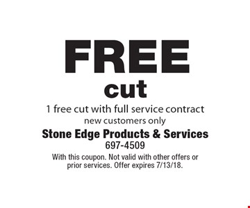 free cut 1 free cut with full service contract new customers only. With this coupon. Not valid with other offers or prior services. Offer expires 7/13/18.