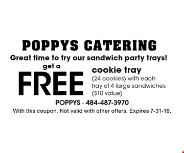 Free cookie tray (24 cookies) with each tray of 4 large sandwiches ($10 value). With this coupon. Not valid with other offers. Expires 7-31-18.