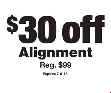 $30 off Alignment Reg. $99. Expires 7-6-18.