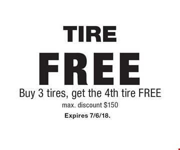 FREE TIRE: Buy 3 tires, get the 4th tire FREE (max. discount $150). Expires 7/6/18.