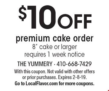 $10 OFF premium cake order. 8