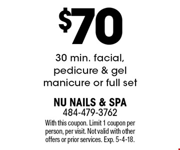 $70 30 min. facial, pedicure & gel manicure or full set. With this coupon. Limit 1 coupon per person, per visit. Not valid with other offers or prior services. Exp. 5-4-18.
